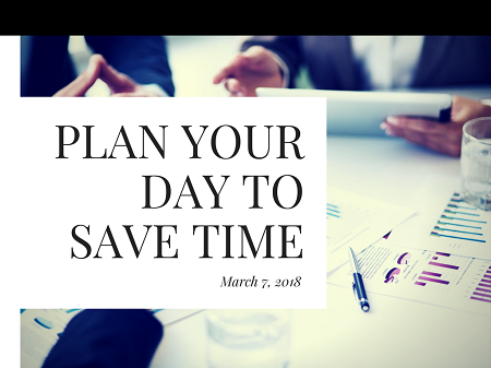 Plan Your Day to Save Time